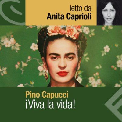 Viva la vida di Pino Cacucci