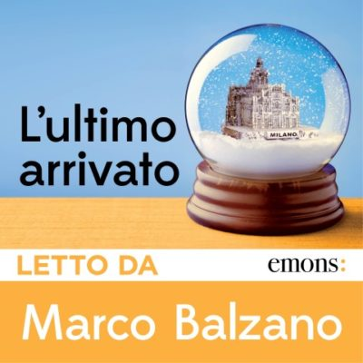L'ultimo arrivato di Marco Balzano
