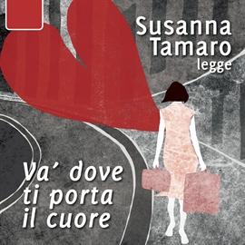 Va dove ti porta il cuore di susanna tamaro libri - La susanna di va dove ti porta il cuore ...