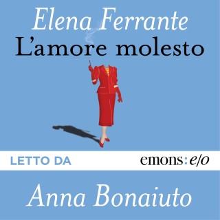 L'amore molesto di Elena Ferrante
